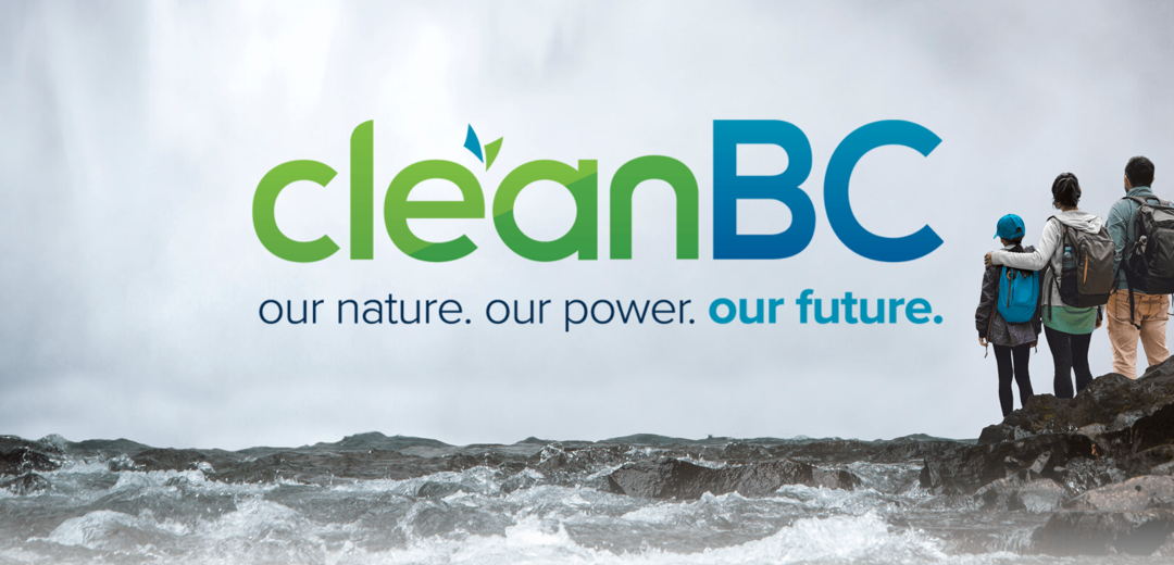 With CleanBC, British Columbia sets course for a more prosperous, balanced and sustainable future